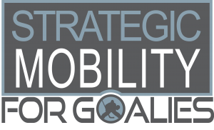 StrategicMobilityForGoalies.com